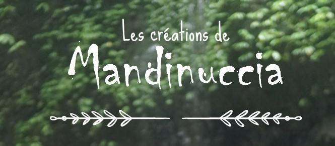Les Créations de Mandinuccia© - Macinaggio - Rogliano - Cap Corse Capicorsu